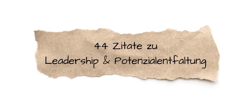 44 Zitate Zu Leadership Und Potenzialentfaltung Your